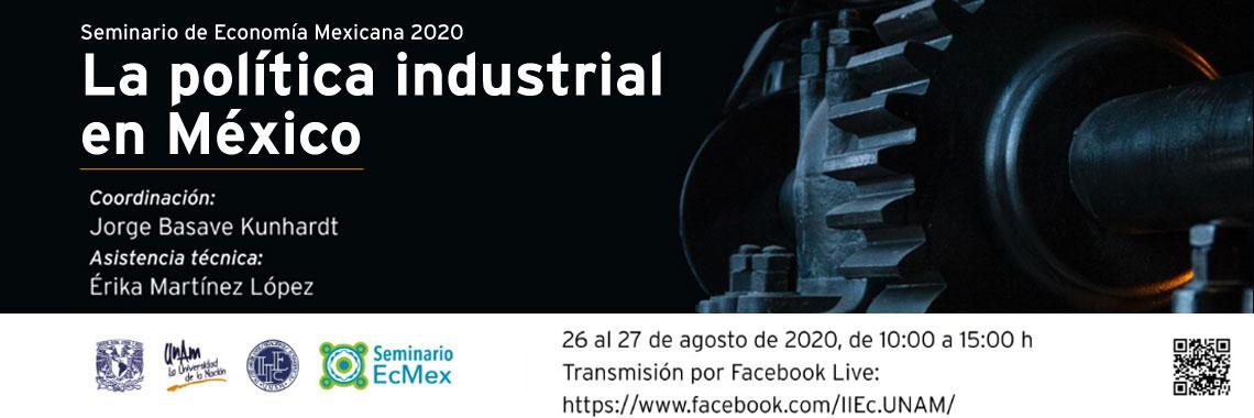Seminario ECMEX 2020 'La política industrial en México'